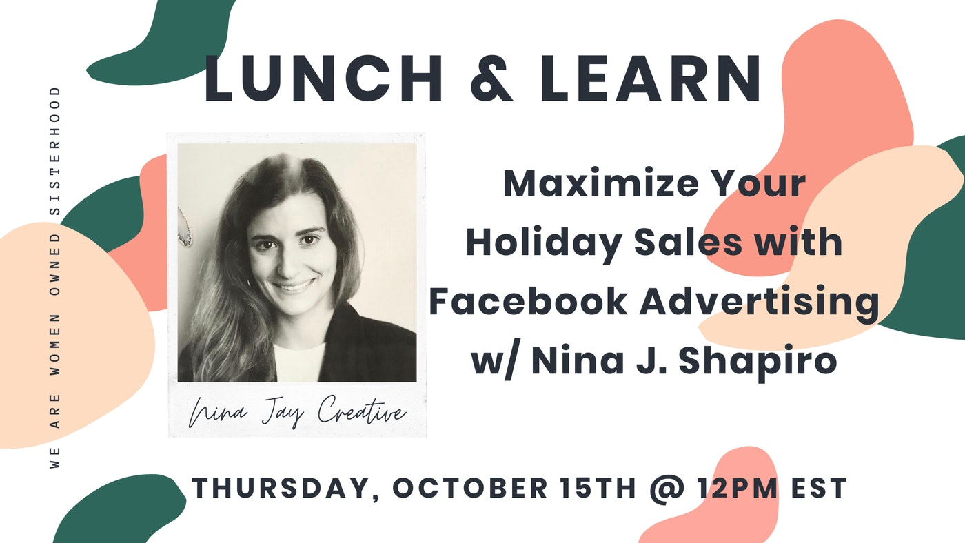 We Are Women Owned Facebook Ads Lunch & Learn with Nina Shapiro